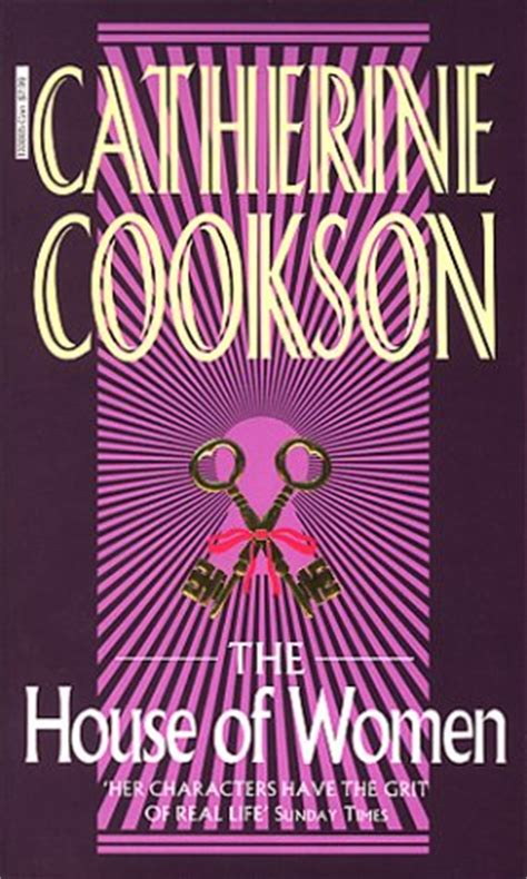 women of the house the house of women by catherine cookson reviews discussion bookclubs lists