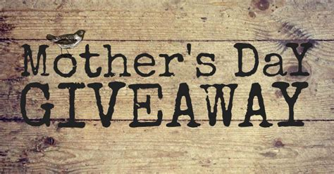 Mother S Day Giveaway - life love and hiccups the mammoth mother s day giveaway