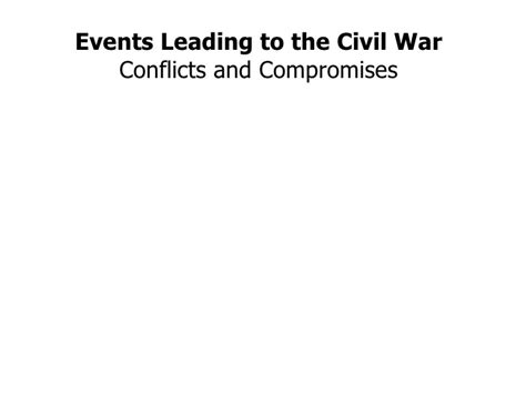 Events That Led Up To The Civil War Essay by Events Leading To The Civil War