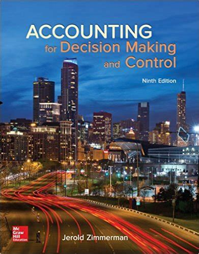 Accounting For Decision And 9e Zimmerman accounting for decision and 9th edition