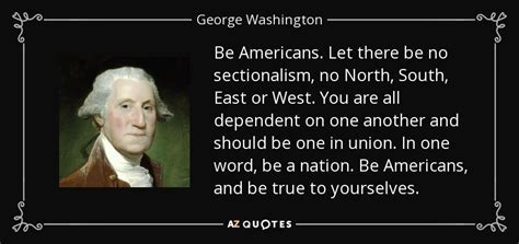 sectionalism in the west top 25 quotes by george washington of 676 a z quotes