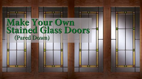 make your own stained glass doors pared