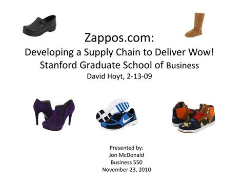 Stanford Supply Chain Mba by Ppt Zappos Developing A Supply Chain To Deliver Wow