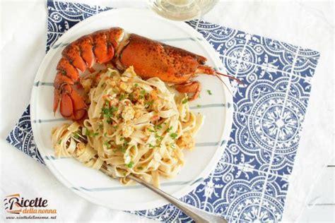 Ricetta Per Cucinare L Astice by Tagliolini Con Astice Ricette Della Nonna