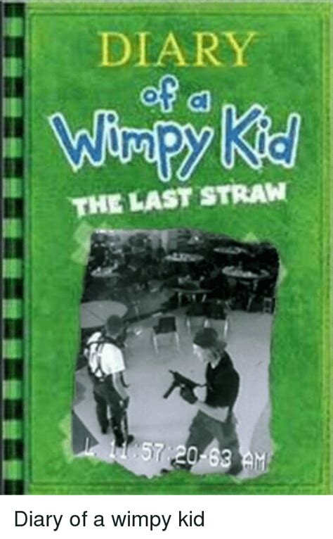 diary of a wimpy kid the last straw book report 25 best memes about last straw diary of a wimpy kid