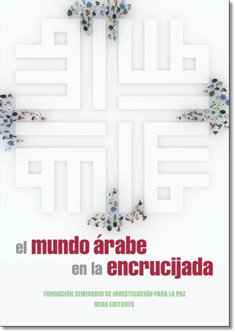libreria mundo arabe el mundo 225 rabe en la encrucijada 9788484654582
