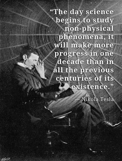 Nikola Tesla Science Quot The Day Science Begins To Study Non Physical Phenomenon