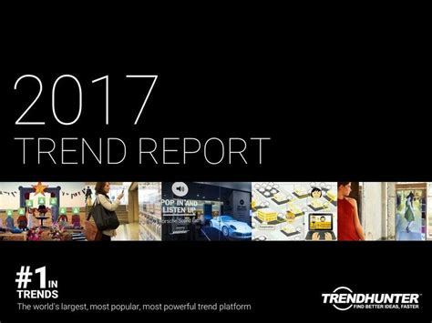 2017 trend forecast trend hunter s 2017 trend report 2017 trend report