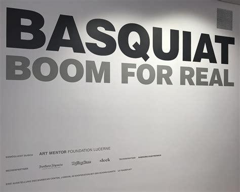 libro basquiat boom for real ausstellungsbericht quot basquiat boom for real quot in der kunsthalle schirn osch s blog