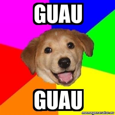 Advice Dog Meme Generator - meme advice dog guau guau 16286053
