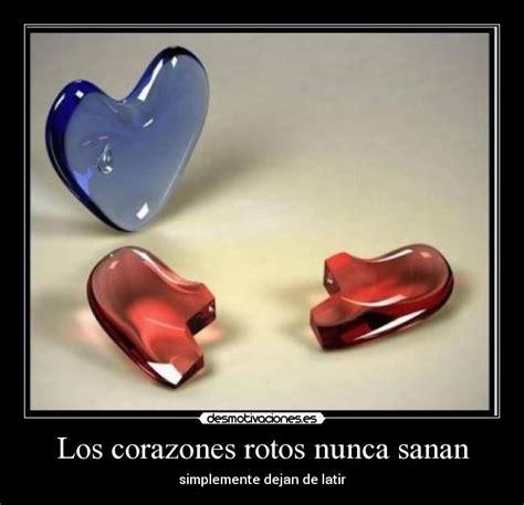 imagenes de corazones malos los corazones rotos nunca sanan desmotivaciones