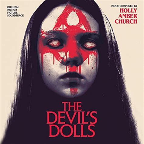 Devils Dolls 2016 Film The Devil S Dolls Soundtrack Released Film Music Reporter