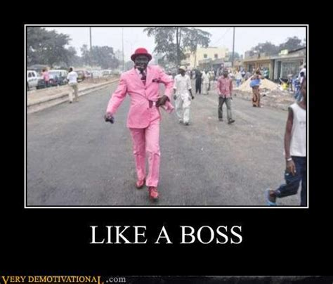 Like A Boss Know Your Meme - image 151516 like a boss know your meme