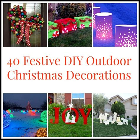 diy outdoor christmas decorations 40diyoutdoorchristmasdecorations bigdiyideas com