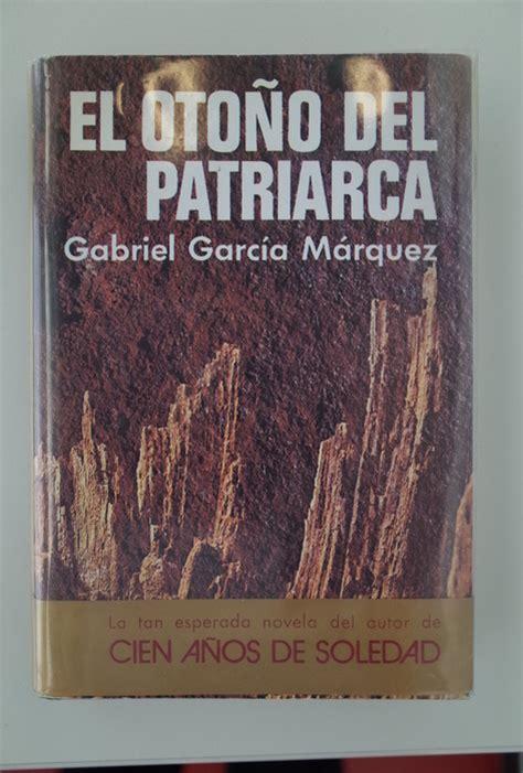 el otoo del patriarca literatuur gabriel garc 237 a m 225 rquez el oto 241 o del patriarca 1975 catawiki