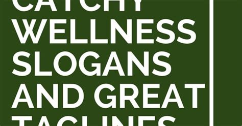 38 catchy health and wellness slogans brandongaillecom list of 91 catchy wellness slogans and great taglines