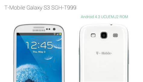 t mobile android update t mobile galaxy s3 gets android 4 3 update ucuemj2 ported the android soul