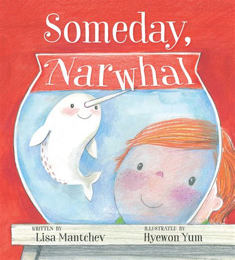 someday picture book someday narwhal book by mantchev hyewon yum