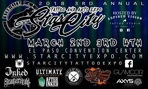 star city tattoo expo el paso star city tattoo and arts expo march 2018