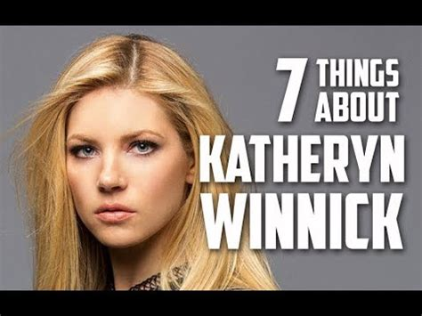 7 Things You May Not About by 7 Things You May Not About Katheryn Winnick