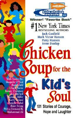 stories for the soul an anthology books chicken soup for the kid s soul 101 stories of courage