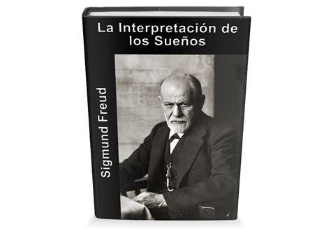 libro freud la interpretaci 243 n de los sue 241 os de sigmund freud libro