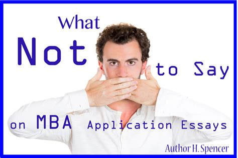 Howard Mba Admission Requirements by Mba Application Essays What Not To Say Ees Executive