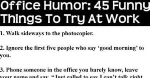 Office Humor Office Humor 45 Hilarious Things To Try At Work Pictures