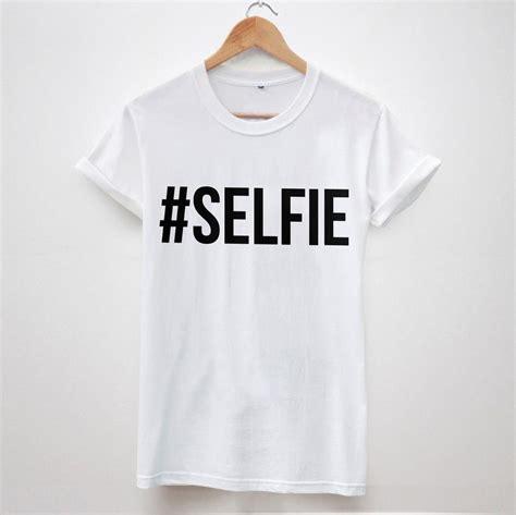 Selfie T Shirt White aliexpress acheter selfie lettres imprimer femmes t