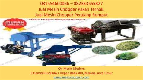 Mesin Perajang Rumput Pakan Ternak 081554600066 082333555827 jual mesin chopper pakan