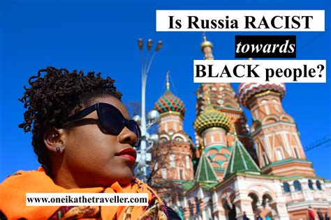 russians racist  black people  experience