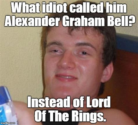 Graham Meme - 10 guy meme imgflip