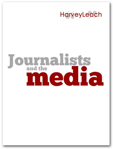 Journalist Requirements by Journalists And The Media Harveyleach Media