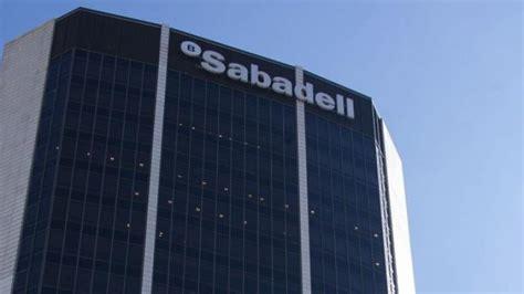 banco sabadell sabadell el banco sabadell no ve 171 ninguna raz 243 n previsible para