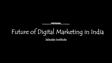 Future Of Mba Marketing In India by 2016 May Digital Marketing Trends