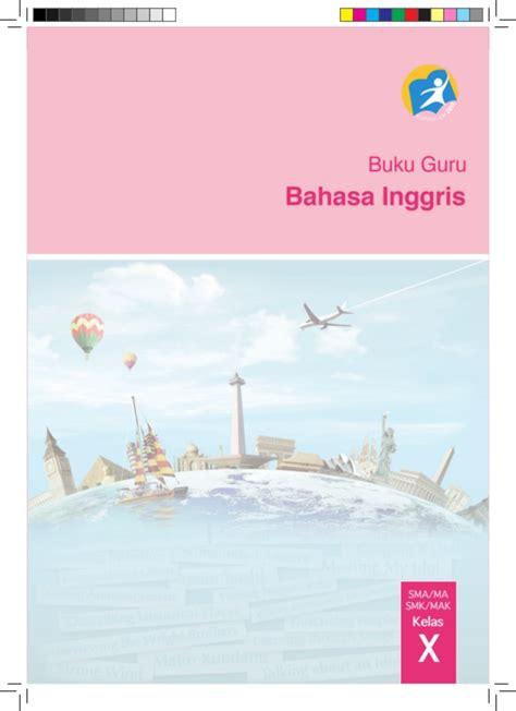 Buku Guru Bahasa Indonesia Kelas 10 Kurikulum 2013 Edisi Revisi 2016 Buku Bahasa Inggris Kelas 7 Kurikulum 2013 Revisi