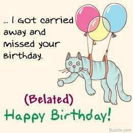 Belated Birthday Quotes For Friend 17 Best Ideas About Belated Happy Birthday Wishes On