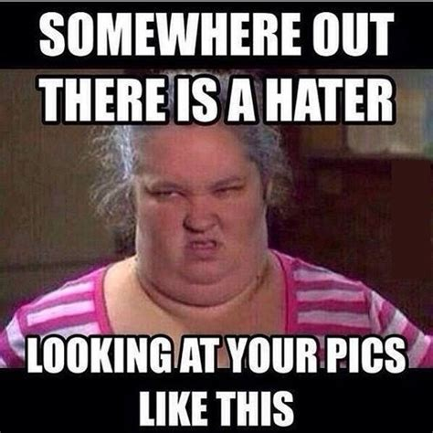 Haters Meme - somewhere out there is a hater