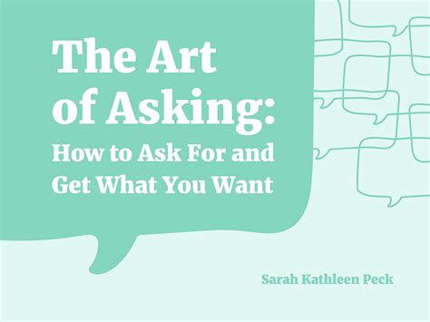 Ten Ways To Get A To Ask You Out by The Of Asking Or How To Ask And Get What You Want