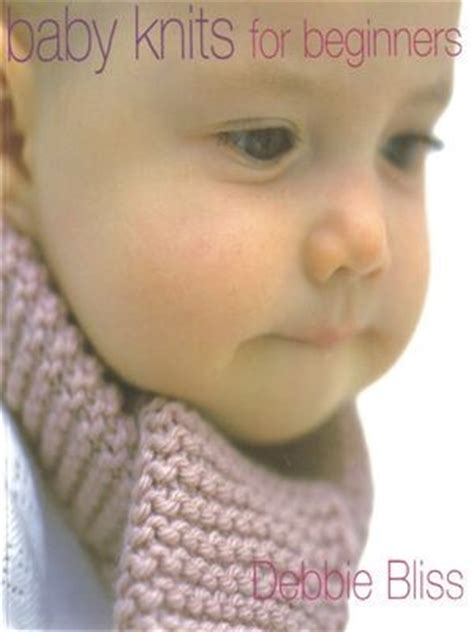 baby knits for beginners by debbie bliss baby knits for beginners by debbie bliss laughing hens