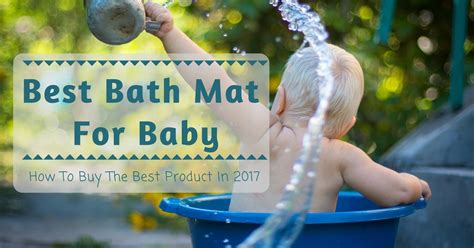 how to buy a bathtub best bath mat for baby how to buy the best product in 2017