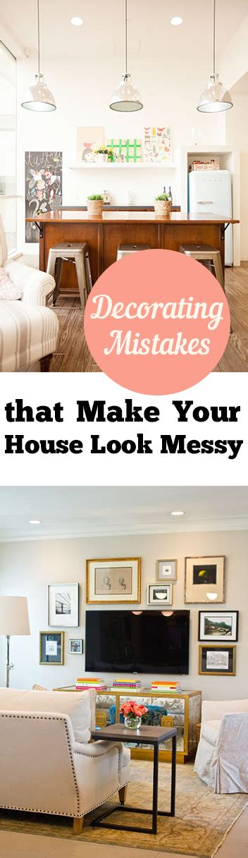 home decorating mistakes decorating mistakes that make your house look messy my