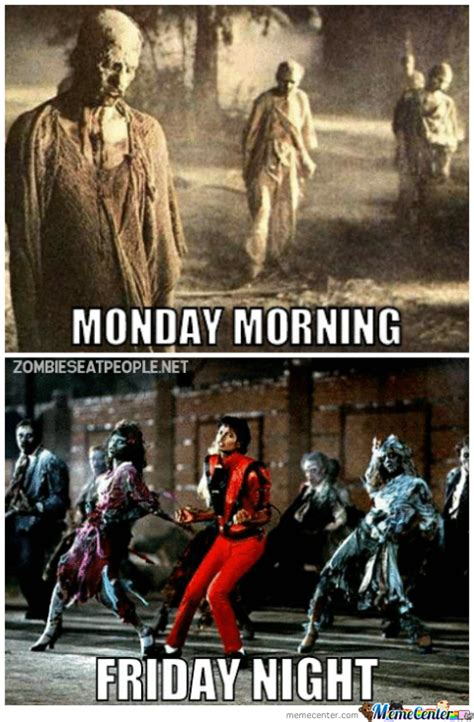 Friday Monday Meme - monday morning friday night by molok meme center
