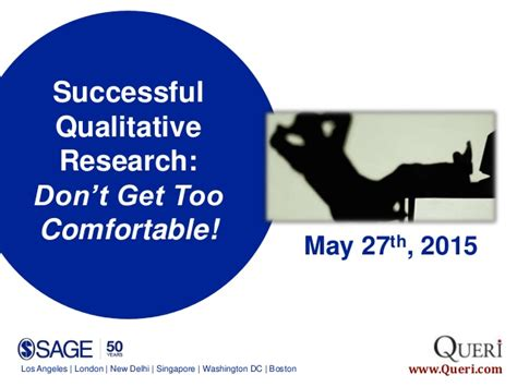 too comfortable successful qualitative research don t get too comfortable