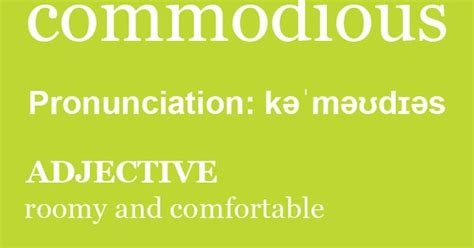 comfortable pronunciation word of the day commodious click through to the full