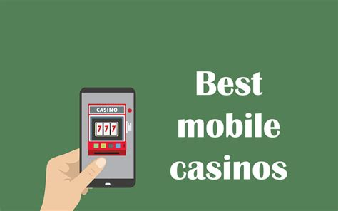 casino mobile top 10 mobile casinos for you to explore in 2017