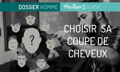 Comment Trouver Sa Coupe De Cheveux Homme by Comment Trouver Sa Coupe De Cheveux Homme La R 233 Ponse Est