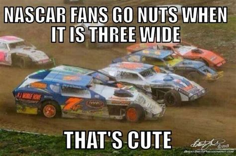 Dirt Track Racing Memes - dirt racing quotes funny quotesgram