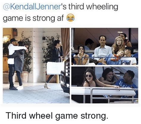 3rd Wheel Meme - kendall jenner s third wheeling game is strong af third