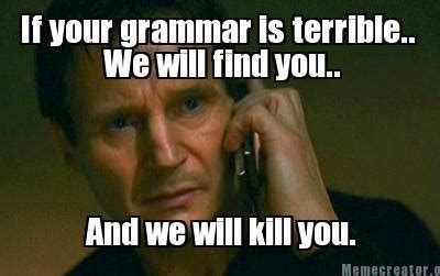 Grammar Memes - grammar police acceptable vs non acceptable ignorance